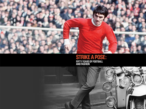 Strike-A-Pose-50-Years-of-Football-Fashion