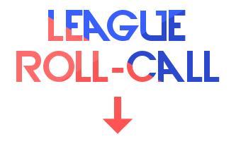 League Roll-Call (vol. who's still down)