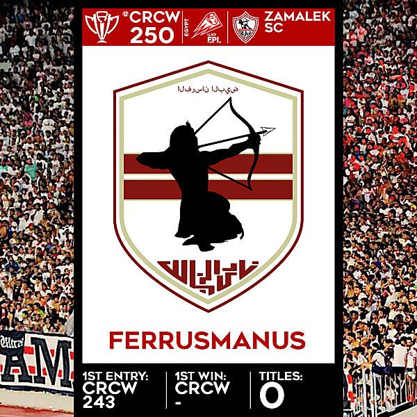 CRCW SPECIAL EDITION 250 - ZAMALEK SC - FERRUSMANUS